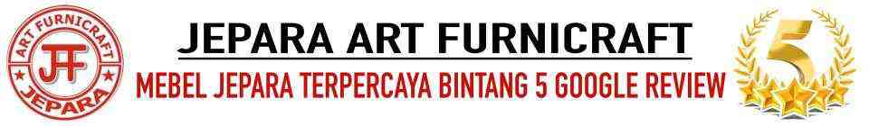 JEPARA ART FURNICRAFT – JUAL MEBEL MINIMALIS JATI & FURNITURE ANTIK